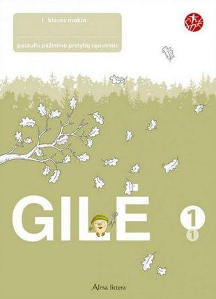 GILĖ. 1-asis pasaulio pažinimo pratybų sąsiuvinis I klasei (2012)