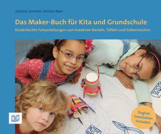 Das Maker-Buch für Kita und Grundschule
