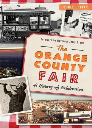 Orange County Fair: A History of Celebration
