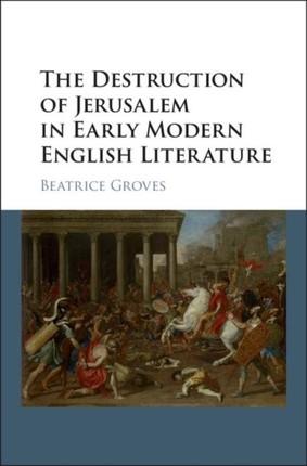 Destruction of Jerusalem in Early Modern English Literature