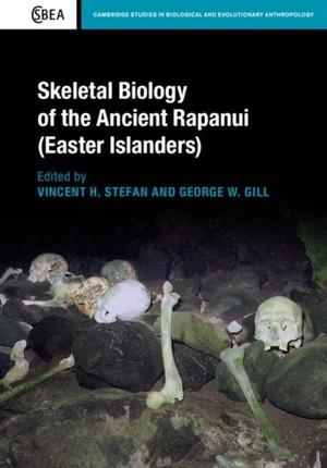Skeletal Biology of the Ancient Rapanui (Easter Islanders)