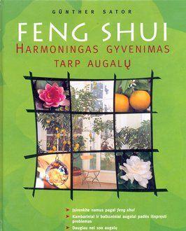 Feng Shui. Harmoningas gyvenimas tarp augalų