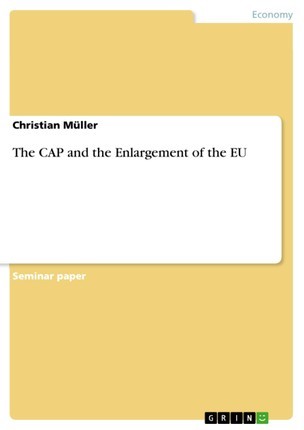 The CAP and the Enlargement of the EU