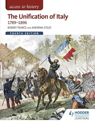 Access to History: The Unification of Italy 1789-1896 4ED