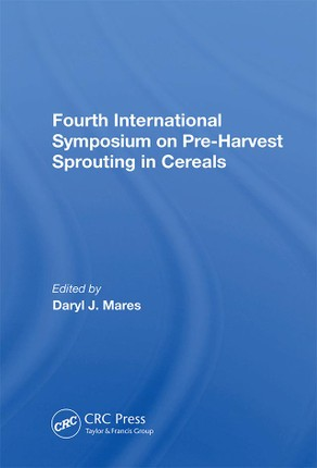 Fourth International Symposium On Pre-harvest Sprouting In Cereals