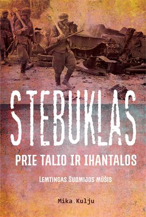 Stebuklas prie Talio ir Ihantalos: lemtingas Suomijos mūšis