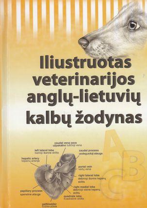 Iliustruotas veterinarijos anglų - lietuvių kalbų žodynas