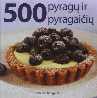 500 pyragų ir pyragaičių