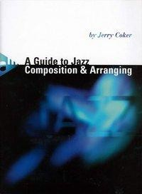 A Guide to Jazz Composition & Arranging. Lehrbuch