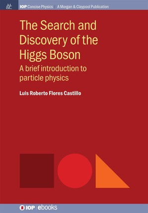 The Search and Discovery of the Higgs Boson
