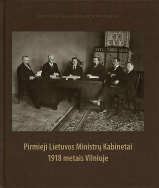 Pirmieji Lietuvos ministrų kabinetai 1918 metais Vilniuje