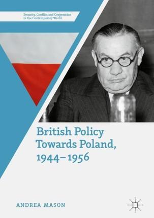 British Policy Towards Poland, 1944-1956