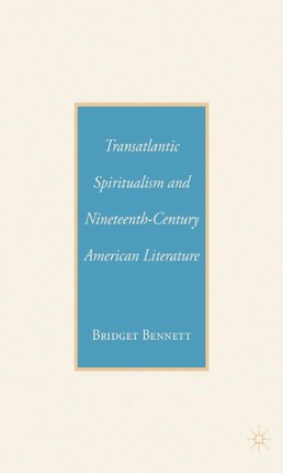 Transatlantic Spiritualism and Nineteenth-Century American Literature