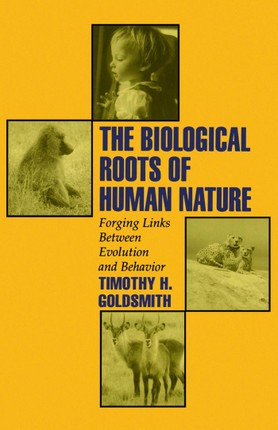 The Biological Roots of Human Nature