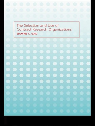 The Selection and Use of Contract Research Organizations