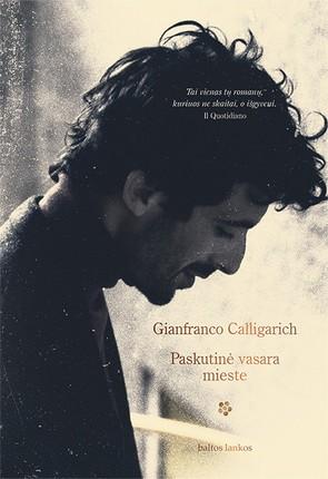PASKUTINĖ VASARA MIESTE: svaigus laisvo žmogaus portretas, prikeliantis didžiųjų Italijos kino meistrų filmų vaizdus