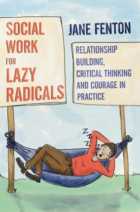 Social Work for Lazy Radicals