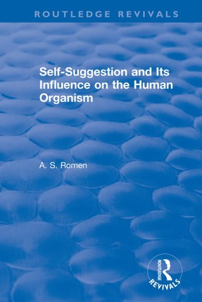 Self-suggestion and Its Influence on the Human Organism
