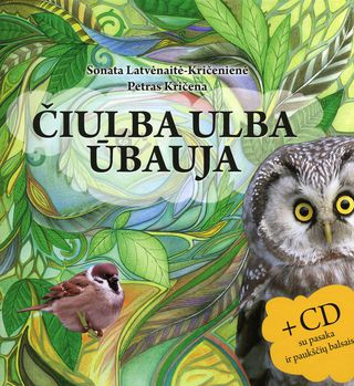 Čiulba ulba ūbauja. Su CD įrašyta pasaka, dainelėmis ir gyvais paukščių garsais