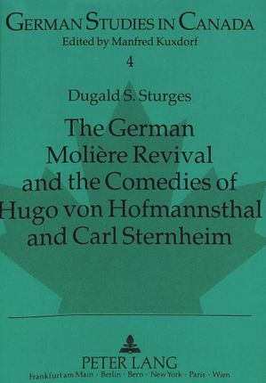 The German Molière Revival and the Comedies of Hugo von Hofmannsthal and Carl Sternheim