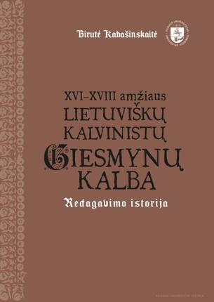 XVI–XVIII amžiaus lietuviškų kalvinistų giesmynų kalba: redagavimo istorija