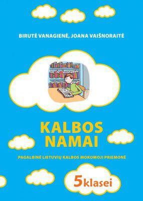 Kalbos namai: lietuvių kalbos mokomoji priemonė 5 klasei