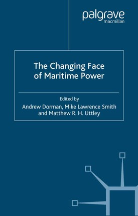 The Changing Face of Maritime Power