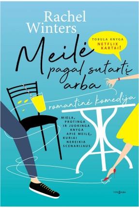 MEILĖ PAGAL SUTARTĮ: miela, protinga ir juokinga knyga apie meilę, kuriai nereikia scenarijaus