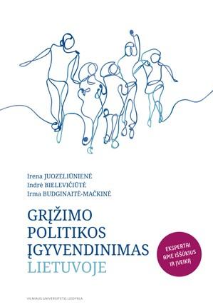Grįžimo politikos įgyvendinimas Lietuvoje: ekspertai apie iššūkius ir įveiką
