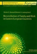 Reconciliation of Family and Work in Eastern European Countries