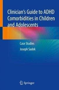 Clinician's Guide to ADHD Comorbidities in Children and Adolescents