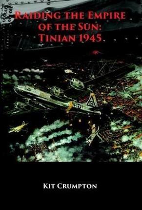 Raiding the Empire of the Sun: Tinian 1945