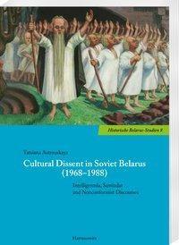 Cultural Dissent in Soviet Belarus (1968-1988)