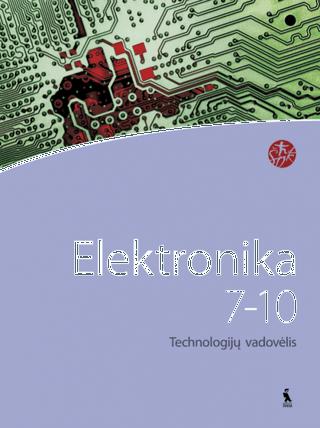 "Elektronika. Technologijų vadovėlis VII-X klasei (serija ""Šok"")"