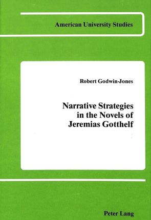 Narrative Strategies in the Novels of Jeremias Gotthelf