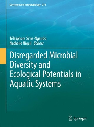 Disregarded Microbial Diversity and Ecological Potentials in Aquatic Systems