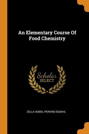 An Elementary Course of Food Chemistry