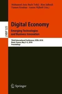 Digital Economy. Emerging Technologies and Business Innovation