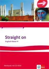 Straight on 1. Workbook Klasse 11