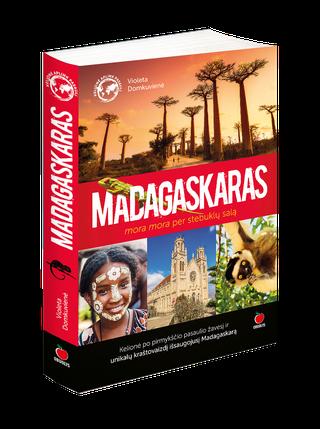 MADAGASKARAS: mora mora per stebuklų salą. Įspūdinga kelionių knyga, kurioje rasite ir nuotykių, ir stebinančių papročių, ir keliautojams naudingų žinių + daugybė nuotraukų
