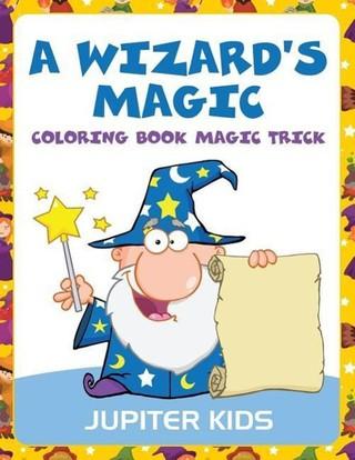 A Wizard's Magic: Coloring Book Magic Trick