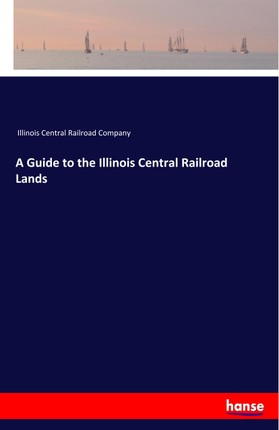 A Guide to the Illinois Central Railroad Lands