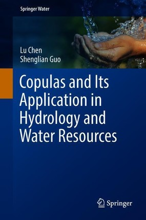 Copulas and Its Application in Hydrology and Water Resources