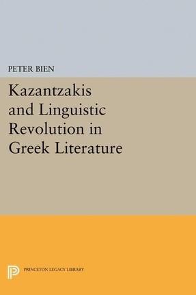 Kazantzakis and Linguistic Revolution in Greek Literature