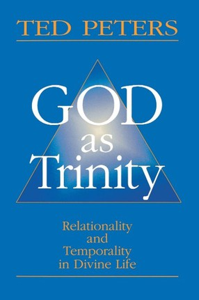 God as Trinity: Relationality and Temporality in Divine Life