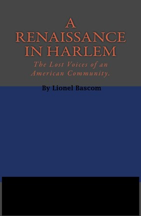 Renaissance in Harlem: Lost Voices of An American Community