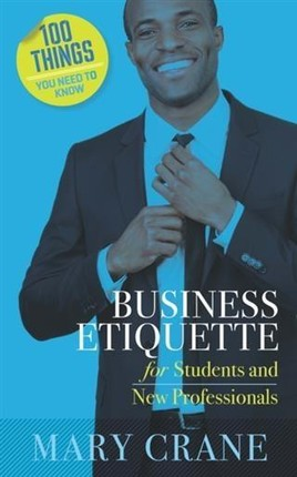 100 Things You Need To Know: Business Etiquette