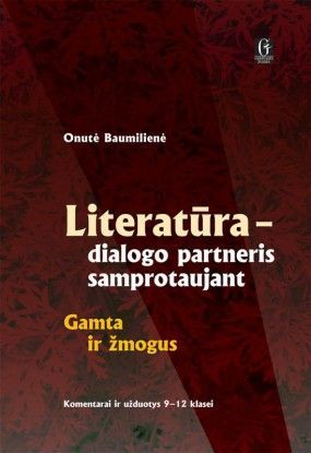 Literatūra-dialogo partneris samprotaujant. Gamta ir žmogus. Komentarai ir užduotys