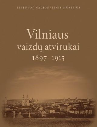 Vilniaus vaizdų atvirukai, 1897–1915