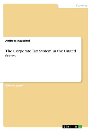 The Corporate Tax System in the United States